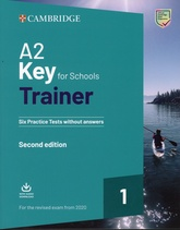 A2 KEY FOR SCHOOLS TRAINER 1 Six Pract test without answers rev2020